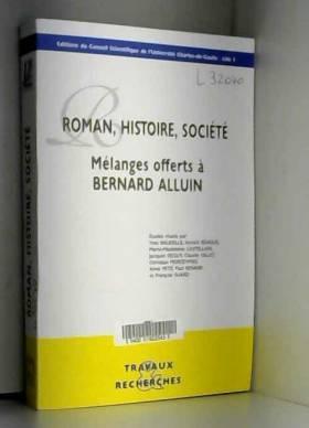 Yves Baudelle - Roman, histoire, société : mélanges offerts à Bernard Alluin