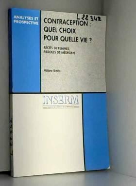 Hélène Bretin et Institut national de la santé... - Contraception : quel choix pour quelle vie?
