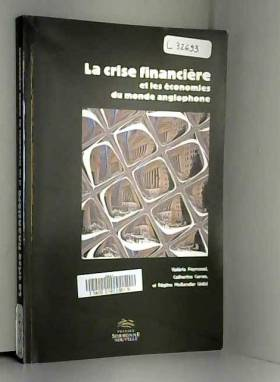 Valérie Peyronel, Catherine Coron, Régine... - La crise financière et les économies du monde anglophone