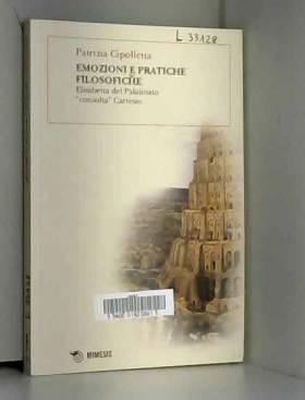 Patrizia Cipolletta - Emozioni e pratiche filosofiche. Elisabetta del Palatinato «consulta» Cartesio