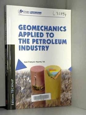Jean-François Nauroy et Collectif - Geomechanics Applied to the Petroleum Industry