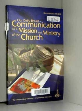 Karin Achtelstettter et Miriam Reidy Prost - Our Daily Bread: Communication as a Mission and Ministry of the Church