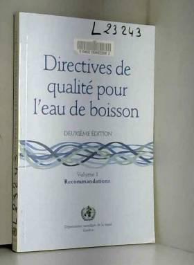 Directives de qualité pour l'eau de boisson, tome 1