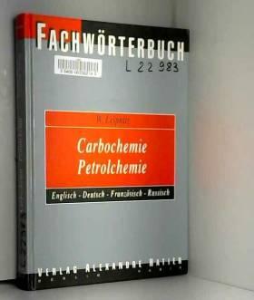 Walter Leipnitz - Fachwörterbuch Carbochemie Petrolchemie - Englisch - Deutsch - Französisch - Russisch. Mit etwa...