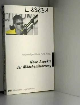 Anita Heiliger - Neue Aspekte Der Meadchenfeorderung