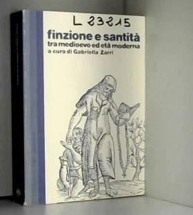 G. Zarri - Finzione e santità tra Medioevo ed età moderna
