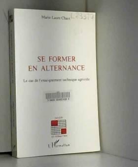 Marie-Laure Chaix - Se former en alternance: Le cas de l'enseignement technique agricole
