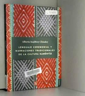 Alberto Juajibioy Chindoy - Lenguaje ceremonial y narraciones tradicionales de la cultura kamentsa / Ceremonial language and...