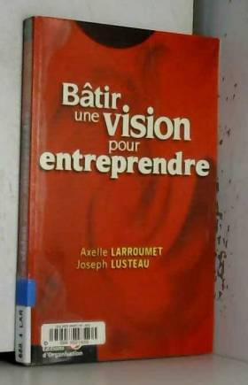Bâtir une vision pour...