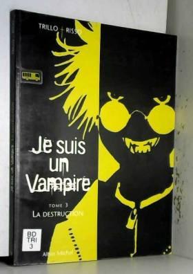 Je suis un vampire, tome 3...