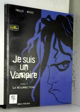Je suis un vampire, tome 1...