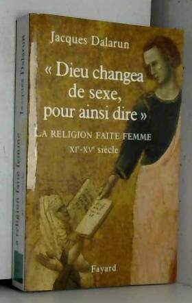 Dieu changea de sexe, pour...