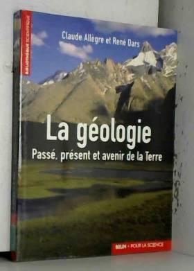 La géologie : Passé,...