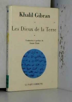 Khalil  Gibran - Les Dieux de la Terre