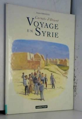 Carnets d'Orient : Voyage...