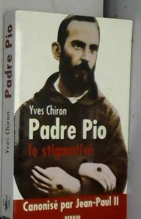 Padre Pio : Le stigmatisé