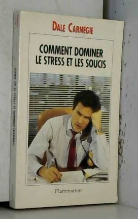 Comment dominer le stress...
