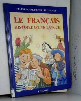 Le français, histoire d'une...