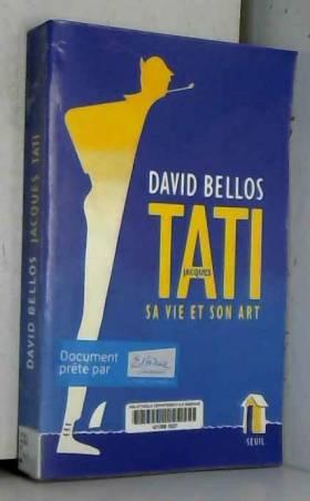 Jacques Tati : Sa vie et...