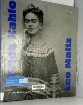 Frida Kahlo Leo Maitz. Un...
