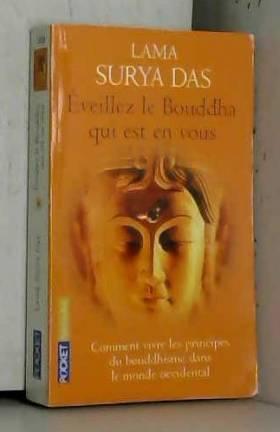 Eveillez le Bouddha qui est...