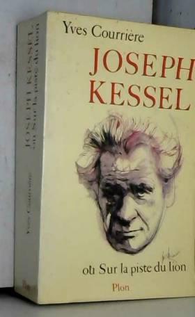 Joseph Kessel ou Sur la...