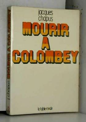 J. Chapus - Mourir à Colombey