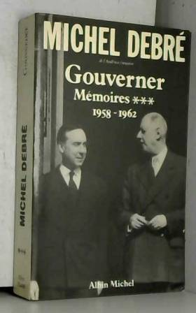 Gouverner mémoires, tome 3...