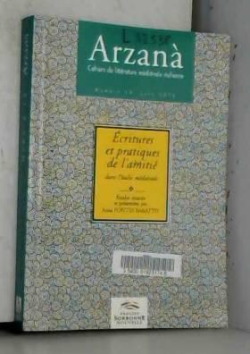 Anna Fontes Baratto et Collectif - Arzana, N° 13, Juin 2010 : Ecritures et pratiques de l'amitié dans l'Italie médiévale