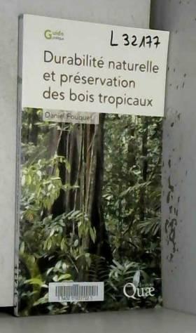 Daniel Fouquet - Durabilité naturelle et préservation des bois tropicaux