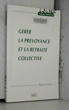 R. Chanal - Gérer la prévoyance et la retraite collective1995