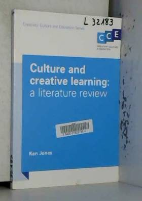 Ken Jones - Culture and Creative Learning: A Literature Review