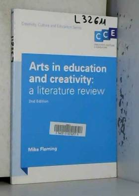 Mike Fleming - Arts in education and creativity: a literature review
