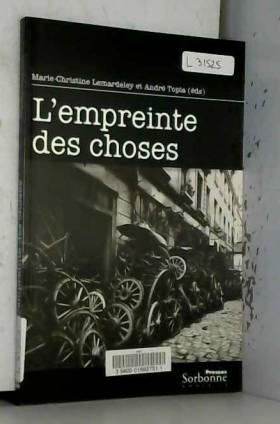 Collectif, Marie-Christine Lemardeley et André... - L'empreinte des choses