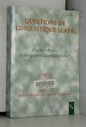 Robert Roudet, Charles Zaremba et Collectif - Questions de linguistique slave : Etudes offertes à Marguerite Guiraud-Weber