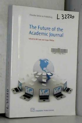 Bill Cope et Angus Phillips - The Future of the Academic Journal