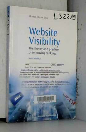 Melius Weideman - Website Visibility: The Theory and Practice of Improving Rankings