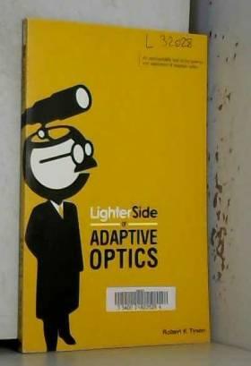 Robert K. Tyson - Lighter Side of Adaptive Optics
