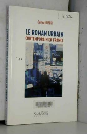 Christina Horvath - Le roman urbain contemporain en France