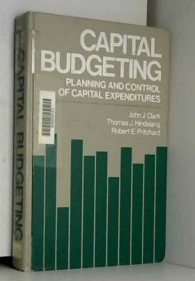 John J. Clark et etc. - Capital Budgeting: Planning and Control of Capital Expenditures