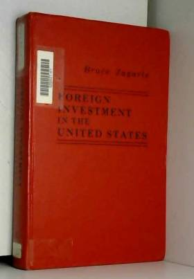 Bruce Zagaris - Foreign Investment in the United States