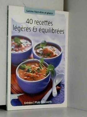 cuisine actuelle - 40 recettes légères équilibrées