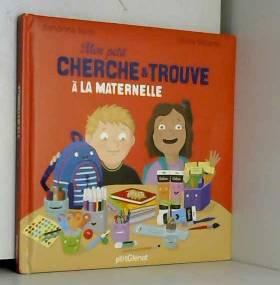 Sandrine Beau et Céline Decorte - Mon petit cherche et trouve à la maternelle