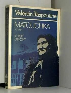 Valentin Raspoutine - Matouchka