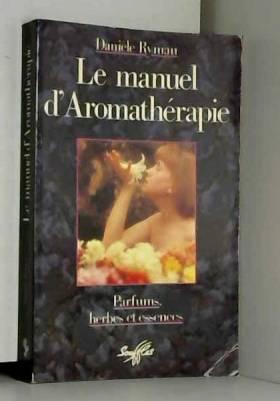 Le manuel d'aromathérapie