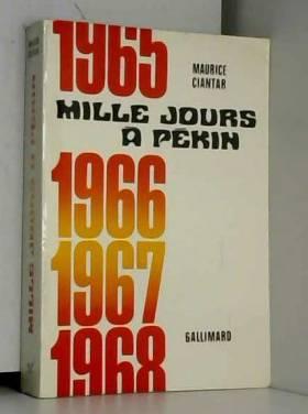 Maurice CIANTAR - Mille jours à Pékin
