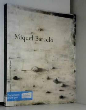 Miquel Barcelo : Exposition...