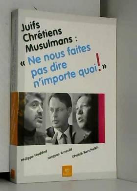 Juifs, Chrétiens, Musulmans...