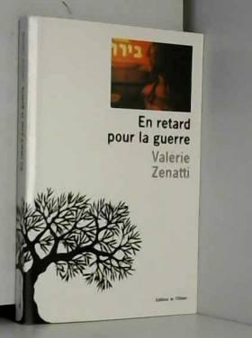 Valérie Zenatti - En retard pour la guerre