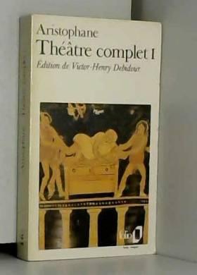 Théâtre complet, Tome 1 :...